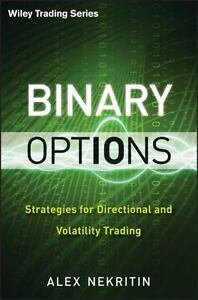 Binary Options: Strategies for Directional and Volatility Trading: By Nekriti…