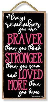 Honey Dew Gifts Inspirational Sign, Always Remember You are Braver Than You Think 5 inch by 10 inch Hanging, Wall Art, Decorative Wood Sign Home Decor