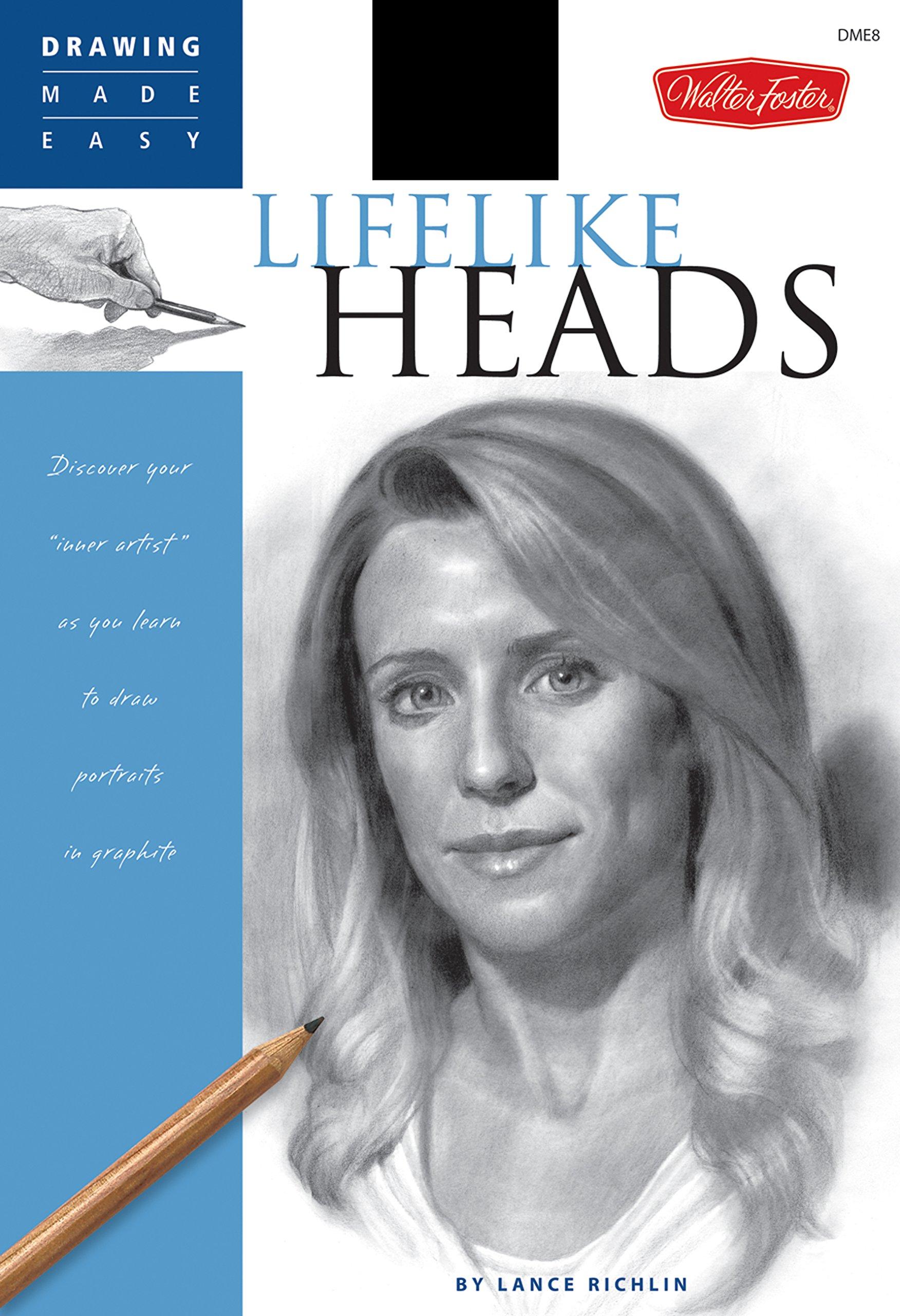 Lifelike Heads (Drawing Made Easy)