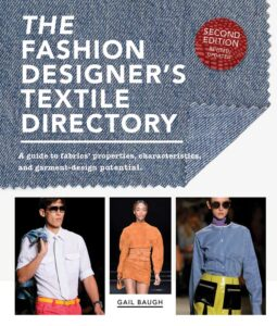 The Fashion Designer's Textile Directory: A Guide to Fabrics' Properties, Characteristics, and Garment-Design Potential