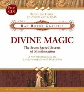 Divine Magic: The Seven Sacred Secrets of Manifest