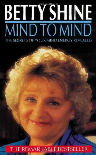 Mind to Magic: The Secrets of Your Mind Energy Revealed By Betty Shine