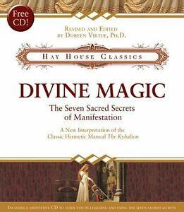 Divine Magic : The Seven Sacred Secrets of Manifestation by Doreen Virtue
