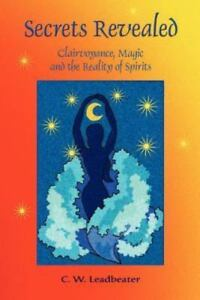 Secrets Revealed: Clairvoyance, Magic and the Reality of Spirits: By Charles …
