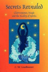 Secrets Revealed: Clairvoyance, Magic and the Reality of Spirits by Charles Webs