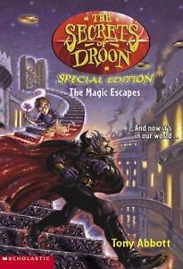 The Secrets of Droon Special Edition #1: The Magic Escapes [ Abbott, Tony ] Used