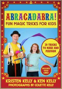 Abracadabra!: Fun Magic Tricks for Kids: Fun Magic Tricks for Kids – 30 tricks t