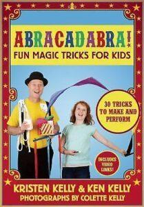 Abracadabra!: Fun Magic Tricks for Kids: By Kelly, Kristen, Kelly, Ken
