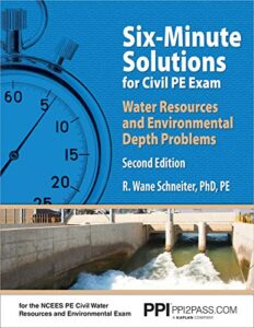 PPI Six-Minute Solutions for Civil PE Water Resources and Environmental Depth Exam Problems, 2nd Edition (Paperback) – Contains 100 Practice Problems … Civil Water Resources and Environmental Exam