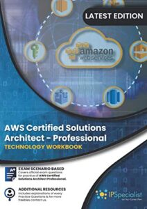 AWS Certified Solutions Architect – Professional: Technology Workbook || Updated 2020 Edition
