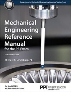 PPI Mechanical Engineering Reference Manual for the PE Exam, 13th Edition (Hardcover) – Comprehensive Reference Manual for the NCEES PE Exam