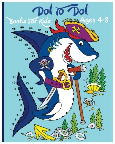 Dot To Dot Books For Kids Ages 4-8: A Fun Dot To Dot Book Filled With Cute Animals, Beautiful Flowers, Spaceship, Snowman, Fruits & More!