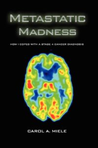 Metastatic Madness: How I Coped With A Stage 4 Cancer Diagnosis