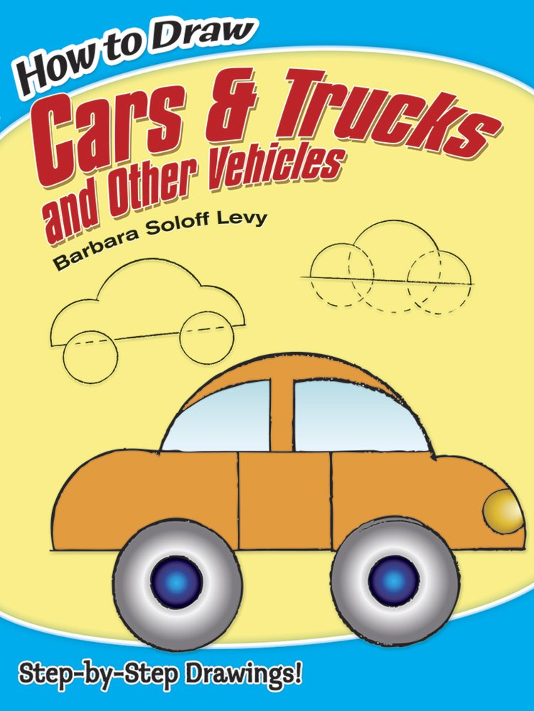 How to Draw Cars and Trucks and Other Vehicles (Dover How to Draw)