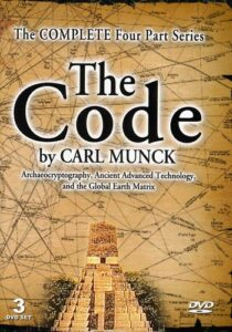 The Code – Ancient Advanced Technology and the Global Earth Matrix – Carl Munck's Complete 4 Part Series