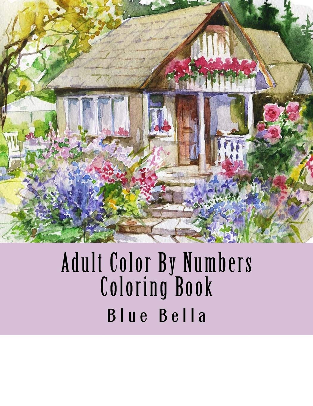 Adult Color By Numbers Coloring Book: Easy Large Print Mega Jumbo Coloring Book of Floral, Flowers, Gardens, Landscapes, Animals, Butterflies and More … Relief (Adult Coloring By Numbers Books)
