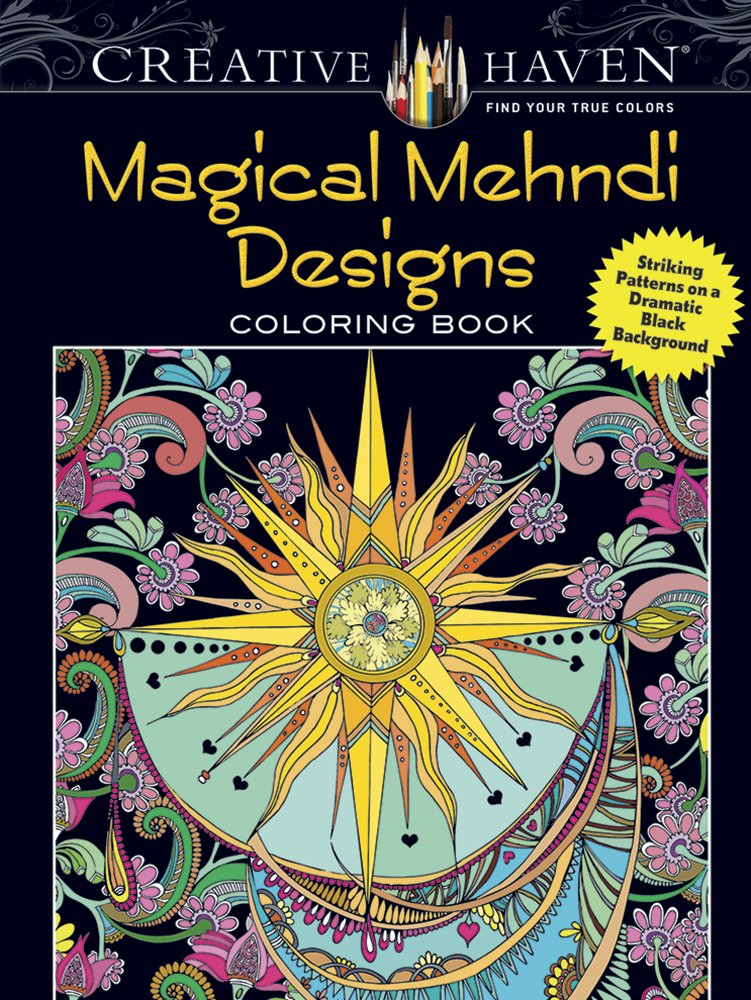 Creative Haven Magical Mehndi Designs Coloring Book: Striking Patterns on a Dramatic Black Background (Creative Haven Coloring Books)
