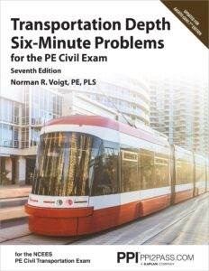 PPI Transportation Depth Six-Minute Problems for the PE Civil Exam, 7th Edition (Paperback) –– Contains 91 Practice Problems for the PE Civil Exam