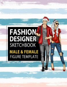 Fashion Designer Sketchbook Male & Female Figure Template: Large Male & Female Croquis for Easily Sketching Your Fashion Design Styles and Building Your Portfolio, Xmas Gift for Fashionista