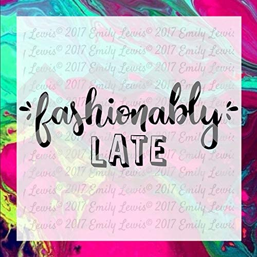 Fashionably Late – Quote SVG – Quote Art Prints – Quote Decals – Quote Wall Decals – T-Shirt Designs – T-Shirt Svgs – Clipart – Printables Mural for Home Bedroom Decoration Wall Decal Room Art Gift