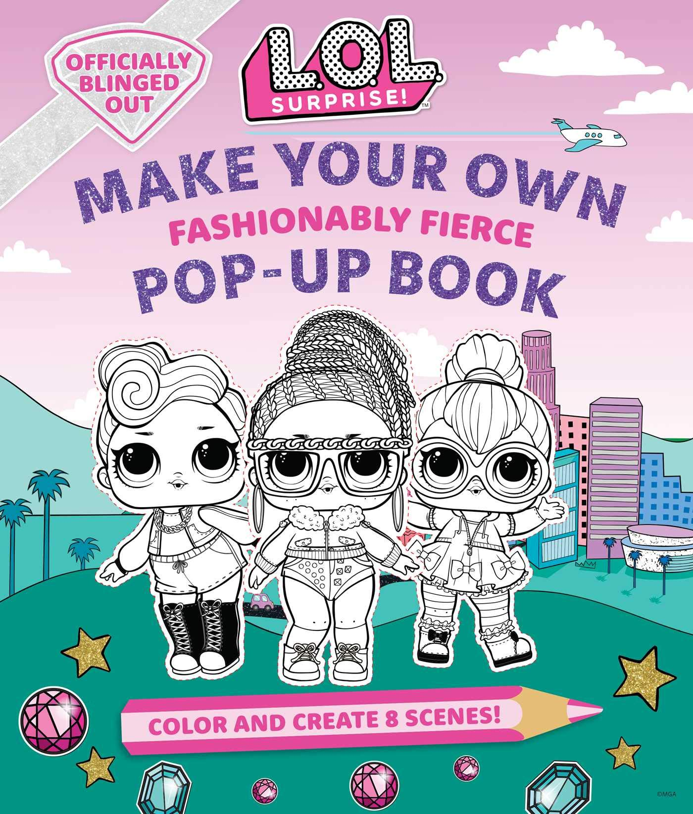 L.O.L. Surprise!: Make Your Own Pop-Up Book: Fashionably Fierce:   LOL Surprise Activity Book   Gifts for Girls Aged 5+   Coloring Book