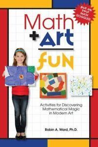 Math Art Fun : Activities for Discovering Mathematical Magic in Modern Art