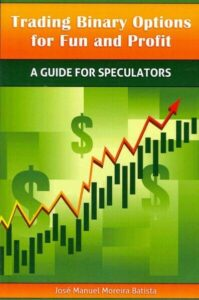 Trading Binary Options for Fun and Profit : A Guide for Speculators, Paperbac…