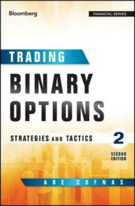 Trading Binary Options, Second Edition: Strategies and Tactics by Abe Cofnas (En