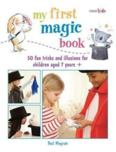 My First Magic Book: 50 fun tricks and illusions for children aged 7  – GOOD