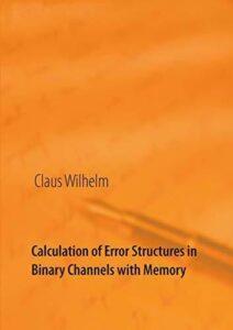 Calculation of Error Structures in Binary Chann, Wilhelm, Claus,,
