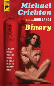 Binary (Hard Case Crime), Michael Crichton writing as John Lange, New condition,