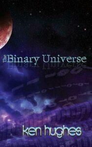 Binary Universe by Ken Hughes (English) Hardcover Book Free Shipping!