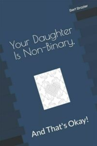 Your Daughter Is Non-Binary, And That's Okay!, Like New Used, Free shipping i…