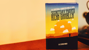 Secrets of a Puerto Rican Gambler by Stephen Minch and Vanishing Inc. – Book