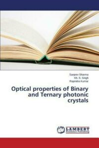 Optical Properties of Binary and Ternary Photonic Crystals by Sharma Sanjeev (En
