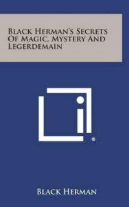 Black Herman's Secrets of Magic, Mystery and Legerdemain by Black Herman (Englis