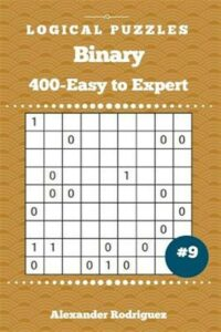 Binary Puzzles – 400 Easy to Expert 9×9 Vol. 9, Brand New, Free shipping in t…