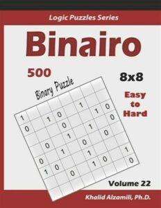 Binairo (Binary Puzzle): 500 Easy to Hard (10×10): Keep Your Brain Young, Lik…