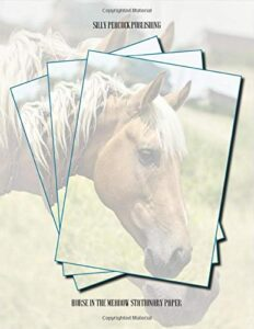 Horse Stationary Paper: Horse In The Meadow Stationery Letterhead Paper, Set of 50 Sheets for Writing, Flyers, Notes, Crafting, … Events, School & Office Supplies, 8.5 x 11 Inch