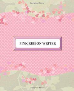 Pink Ribbon Writer: Book Writer's Workbook