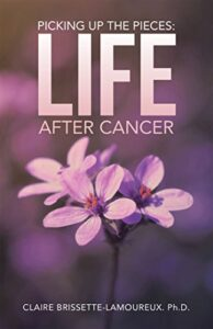 Picking up the Pieces: Life After Cancer