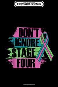 Composition Notebook: Don't ignore stage Four Metastatic Breast Cancer gifts Journal/Notebook Blank Lined Ruled 6×9 100 Pages