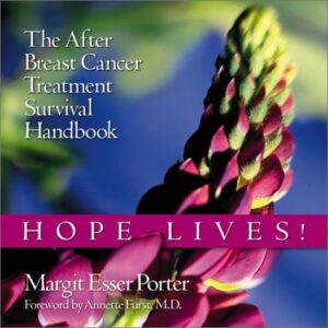 Hope Lives! The After Breast Cancer Treatment Survival Handbook (sequal to Hope Is Contagious)