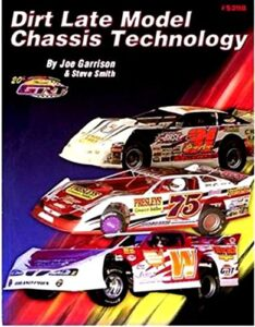 FULLY ILLUSTRATED DIRT LATE MODEL RACE CAR COMPLETE CHASSIS SET UP & TECHNOLOGY MANUAL – COVERING: Front & Rear Suspension_Steering_Adjusting 4-Link_Panhard Bar Adjustment_Brackets_Right Rear Double Spring Adjustment_5th & 6th Coils_Tires