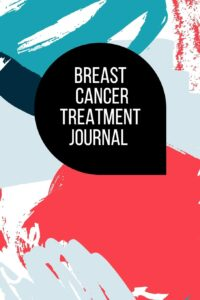 Breast Cancer Treatment Journal: Planner and Journal with 63 questions you need to ask your doctor about cancer therapy (oncology notebooks)