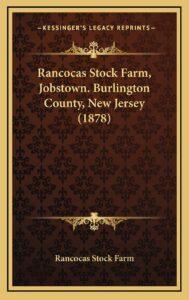 Rancocas Stock Farm, Jobstown. Burlington County, New Jersey (1878)