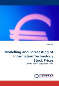 Modelling and Forecasting of Information Technology Stock Prices: Lift the Veil of Hight-tech Myth