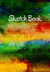"""Sketch Book: Blank Paper For Drawing , Doodling And Sketching : 120 pages For Painting , ("""" 7 × 10 """" )!"""