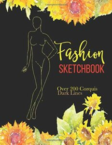 Fashion Sketchbook: Over 200 Fashion Croquis Templates To Bring Your Designs to Life Quickly