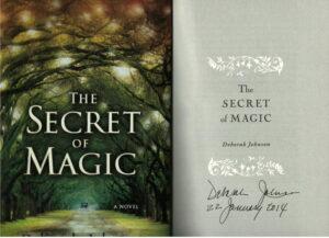 THE SECRET OF MAGIC – DEBORAH JOHNSON – SIGNED AND DATED  1ST/1ST